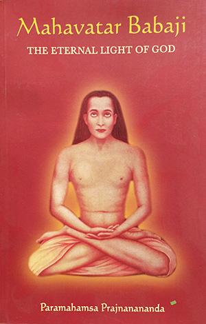 Mahavatar Babaji, The Eternal Light of God