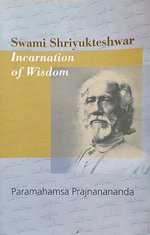 Swami Shriyukteshwar, Incarnation of Wisdom (new)
