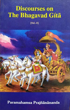 Discourses on the Bhagavad Gita-II
