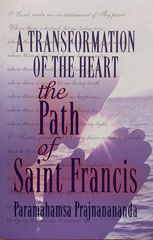 A Transformation of the Heart: The Path of Saint Francis