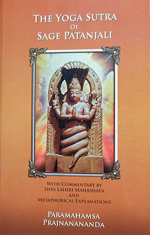 The Yoga Sutra of Patanjali with Commentary of Shri Lahiri Mahasaya and metaphorical explanation