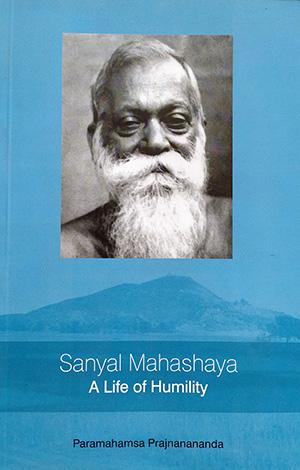 Sanyal Mahasaya, Life of Humility